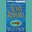 Key of Valor: Key, Book 3 (       UNABRIDGED) by Nora Roberts Narrated by Susan Ericksen