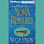Key of Valor: Key Trilogy, Book 3 (       UNABRIDGED) by Nora Roberts Narrated by Susan Ericksen