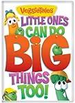 VeggieTales - Little Ones Can Do Big...