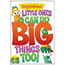 Veggie Tales: Little Ones Can Do Big Things Too