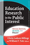 Education Research in the Public Interest: Social Justice, Action, And Policy (Multicultural Education (Paper))