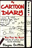 My Cartoon Diary: Raw From the Heart (My Cartoon Diary - High School)