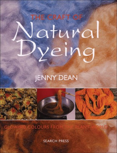 The Craft of Natural Dyeing: Glowing Colours from the Plant World PDF