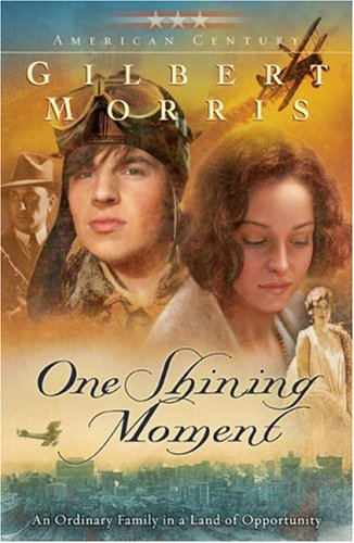 One Shining Moment (Originally A Time to Laugh) (American Century Series #3), Morris, Gilbert