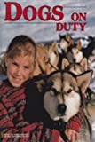 Dogs on Duty (Books for world explorers)