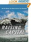 Raising Capital: Get the Money You Ne...