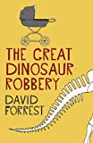 The Great Dinosaur Robbery (English Edition)