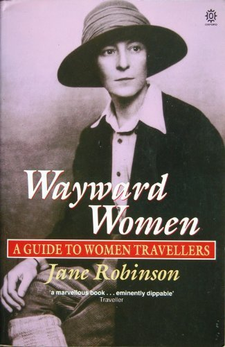 Wayward Women: A Guide to Women Travellers
