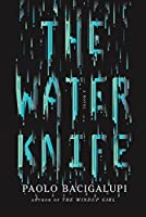 The Water Knife - Export: A novel