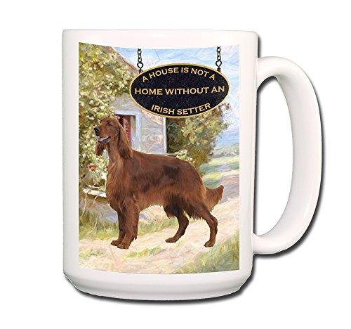 Irish Setter A House Is Not A Home Coffee Tea Mug 15 Oz
