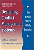 img - for Designing Conflict Management Systems: A Guide to Creating Productive and Healthy Organizations book / textbook / text book