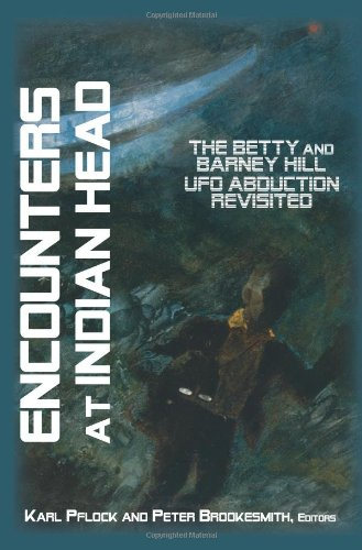 Encounters at Indian Head: The Betty and Barney Hill UFO Abduction Revisited