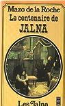 Chronique des Whiteoaks, tome 16 : Le centenaire de Jalna par la Roche
