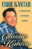 Classic Kantar: A Collection of Bridge Humor