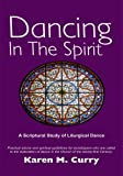 img - for Dancing In The Spirit: A Scriptural Study of Liturgical Dance book / textbook / text book