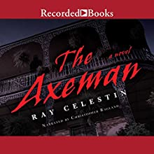 The Axeman (       UNABRIDGED) by Ray Celestin Narrated by Christopher Ragland