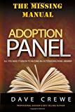 Dave Crewe Adoption Panel. The Missing Manual: All you need to know to become an outstanding Panel Member