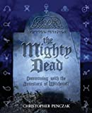 The Mighty Dead (0982774370) by Penczak, Christopher