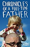 img - for Chronicles of a Full-Time Father book / textbook / text book