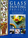 img - for Glass Painting Projects: Decorative Glass for Beautiful Interiors by Jane Dunsterville (1998-09-30) book / textbook / text book