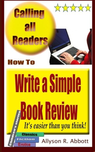 How To Write a Simple Book Review: It's easier than you think!