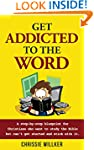 Get Addicted to the Word: A step-by-s...