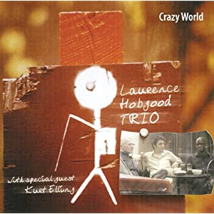Laurence Hobgood Trio with Kurt Elling - Crazy World cover