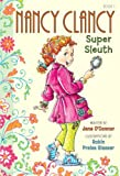 Fancy Nancy: Nancy Clancy, Super Sleuth (Nancy Clancy Chapter Books series Book 1)