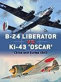 B-24 Liberator vs Ki-43 'Oscar': China and Burma 1943 (Duel)
