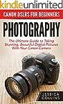 Photography: Canon DSLRs For Beginner...