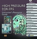High Pressure Boilers Instructors Resource Guide