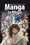 La Bible Manga, Volume 4 : Le Messie