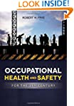 Occupational Health and Safety for th...