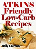 Atkins Friendly Low-Carb Recipes
