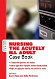 Nursing the Acutely Ill Adult: Case Book (033524310X) by Page, Karen