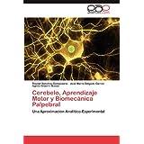Cerebelo, Aprendizaje Motor y Biomec Nica Palpebral: Una Aproximación Analítico-Experimental