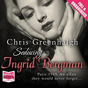 Seducing Ingrid Bergman Audiobook