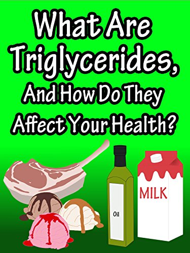What Are Triglycerides, And How Do They Affect Your Health?