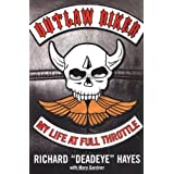 Outlaw Biker: My Life at Full Throttlepar Richard Hayes