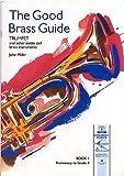 Miller: The Good Brass Guide - Trumpet Book 1 (Guildhall) John Miller