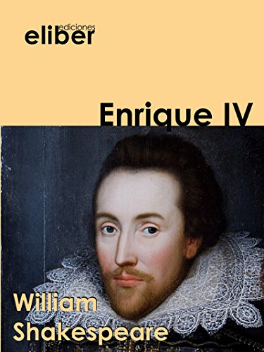 William Shakespeare - Enrique IV (Clásicos de la literatura universal)