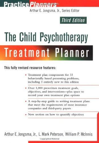 The Child Psychotherapy Treatment Planner (PracticePlanners), Jongsma Jr., Arthur E.; Jongsma Jr., Arthur E.; McInnis, William P.
