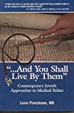 img - for AND YOU SHALL LIVE BY THEM: CONTEMPORARY JEWISH APPROACHES TO MEDICAL ETHICS book / textbook / text book