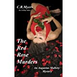 The Red Rose Murders (Augustus Mallory Mysteries Book 2) ~ C. R.  Myers