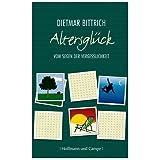 """Altersgl�ck: Vom Segen der Vergesslichkeitvon """"Dietmar Bittrich"""""""