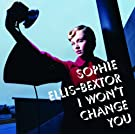 I Won't Change You (International CD Maxi)