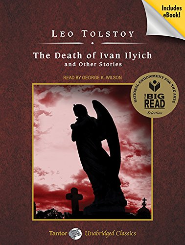 The Death of Ivan Ilych and Other Stories (Tantor Unabridged Classics)