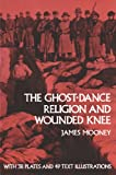 The Ghost-Dance Religion and Wounded Knee (Native American) (0486267598) by James Mooney