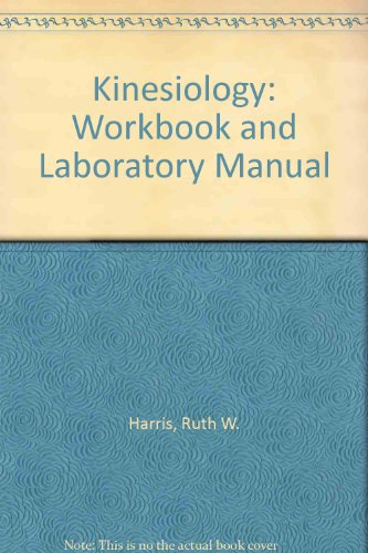 Kinesiology: Workbook and Laboratory Manual