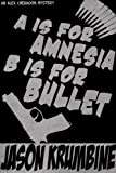 img - for A is for Amnesia, B is for Bullet (Alex Cheradon Mysteries) book / textbook / text book
